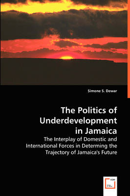 The Politics of Underdevelopment in Jamaica