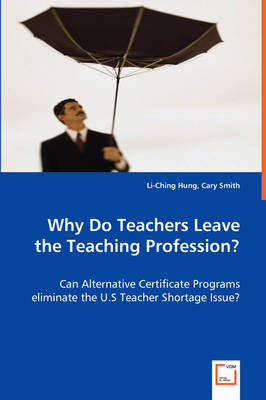 Why Do Teachers Leave the Teaching Profession?
