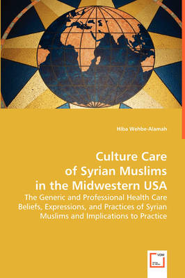 Culture Care of the Syrian Muslims in the Midwestern USA