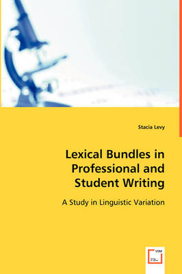 Lexical Bundles in Professional and Student Writing