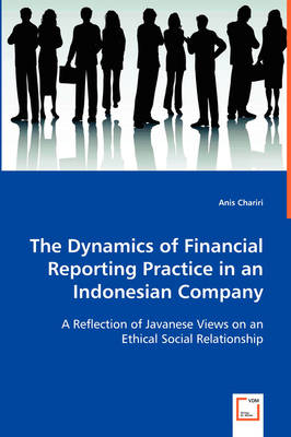 The Dynamics of Financial Reporting Practice in an Indonesian Company