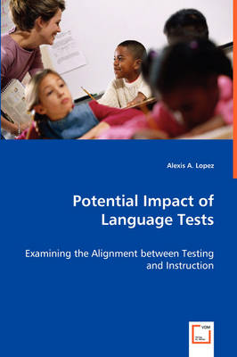 Potential Impact of Language Tests - Examining the Alignment Between Testing and Instruction