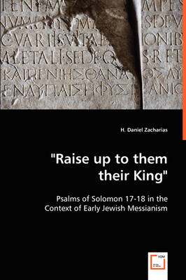 Raise Up to Them Their King - Psalms of Solomon 17-18 in the Context of Early Jewish Messianism