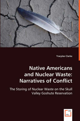 Native Americans and Nuclear Waste: Narratives of Conflict