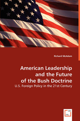 American Leadership and the Future of the Bush Doctrine