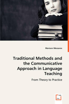Traditional Methods and the Communicative Approach in Language Teaching