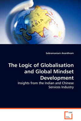 The Logic of Globalisation and Global Mindset Development - Insights from the Indian and Chinese Services Industry
