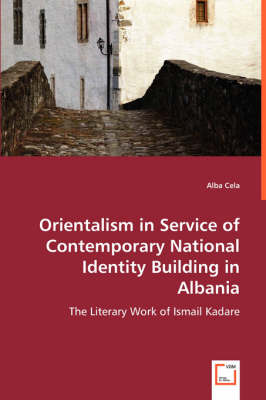 Orientalism in Service of Contemporary National Identity Building in Albania
