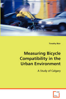 Measuring Bicycle Compatibility in the Urban Environment