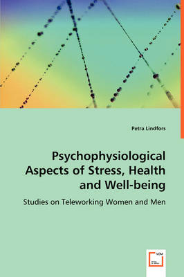 Psychophysiological Aspects of Stress, Health and Well-Being