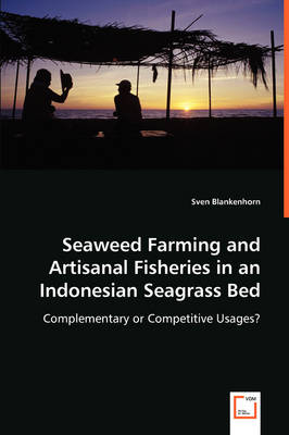 Seaweed Farming and Artisanal Fisheries in an Indonesian Seagrass Bed
