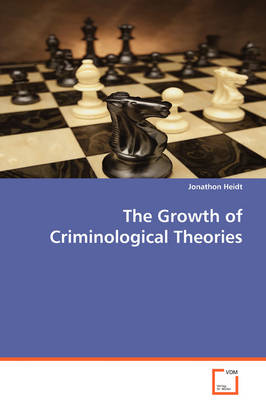 The Growth of Criminological Theories