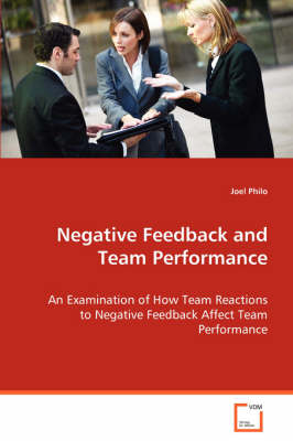 Negative Feedback and Team Performance