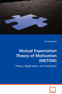 Mutual Expectation Theory of Motivation (Metom)