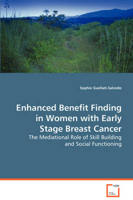 Enhanced Benefit Finding in Women with Early Stage Breast Cancer