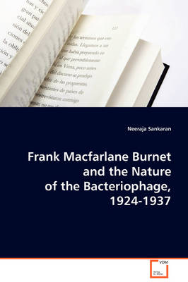 Frank MacFarlane Burnet and the Nature of the Bacteriophage, 1924-1937