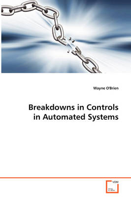 Breakdowns in Controls in Automated Systems