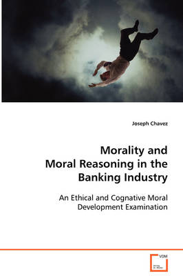 Morality and Moral Reasoning in the Banking Industry
