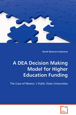 A Dea Decision Making Model for Higher Education Funding