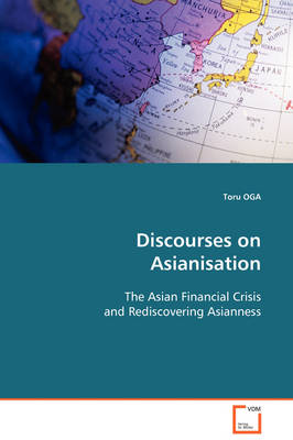 Discourses on Asianisation