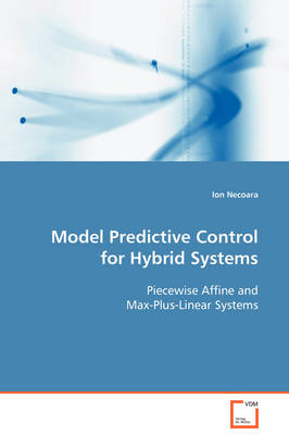 Model Predictive Control for Hybrid Systems Piecewise Affine and Max-Plus-Linear Systems