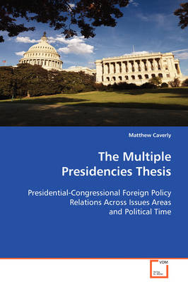 The Multiple Presidencies Thesis