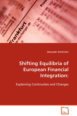Shifting Equilibria of European Financial Integration