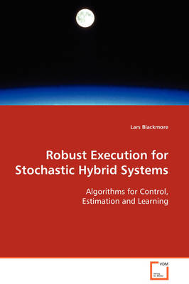 Robust Execution for Stochastic Hybrid Systems