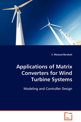 Applications of Matrix Converters for Wind Turbine Systems