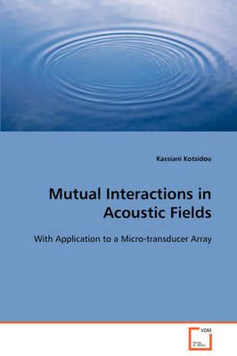 Mutual Interactions in Acoustic Fields