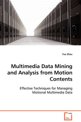 Multimedia Data Mining and Analysis from Motion Contents
