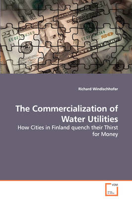 The Commercialization of Water Utilities - How Cities in Finland Quench Their Thirst for Money