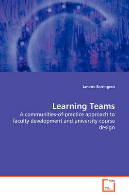 Learning Teams - A Communities-Of-Practice Approach to Faculty Development and University Course Design