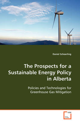 The Prospects for a Sustainable Energy Policy in Alberta