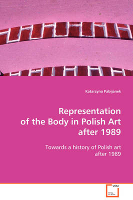 Representation of the Body in Polish Art After 1989