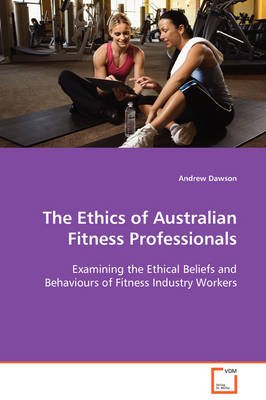 The Ethics of Australian Fitness Professionals