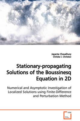 Stationary-Propagating Solutions of the Boussinesq Equation in 2D Numerical and Asymptotic Investigation of Localized Solutions Using Finite-Difference and Perturbation Method