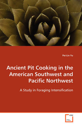 Ancient Pit Cooking in the American Southwest and Pacific Northwest