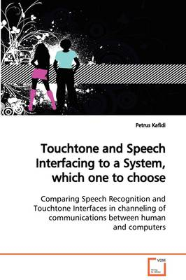 Touchtone and Speech Interfacing to a System, Which One to Choose