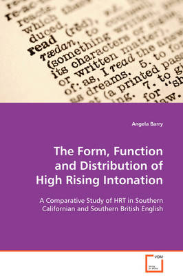 The Form, Function and Distribution of High Rising Intonation