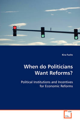 When Do Politicians Want Reforms?