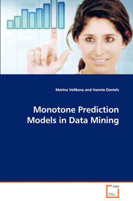 Monotone Prediction Models in Data Mining