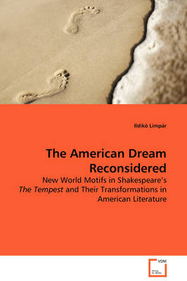 The American Dream - Reconsidered New World Motifs in Shakespeare's the Tempest and Their Transformations in American Literature