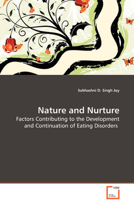 Nature and Nurture - Factors Contributing to the Development and Continuation of Eating Disorders