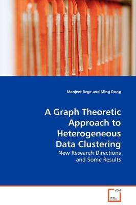 A Graph Theoretic Approach to Heterogeneous Data Clustering