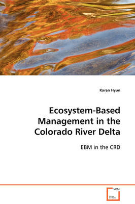 Ecosystem-Based Management in the Colorado River Delta