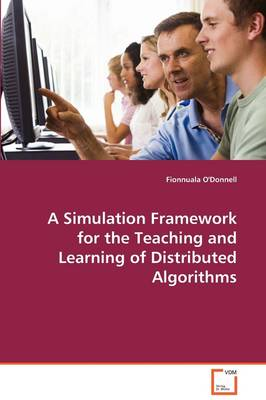 A Simulated Framework for the Teaching of Distributed Algorithms