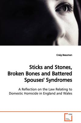 Sticks and Stones, Broken Bones and Battered Spouses' Syndromes