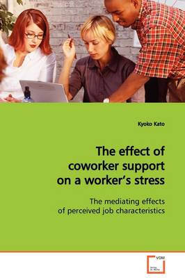 The Effect of Coworker Support on a Worker's Stress