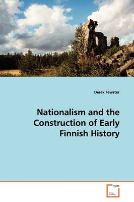 Nationalism and the Construction of Early Finnish History